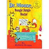 Dr. Mouse, Bungle Jungle Doctor, Robert Kraus, 0307159647