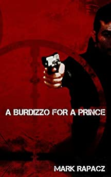 A Burdizzo For A Prince by [Rapacz, Mark]