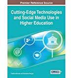 [(Cutting-Edge Technologies and Social Media Use in Higher Education )] [Author: Vladlena Benson] [Feb-2014]