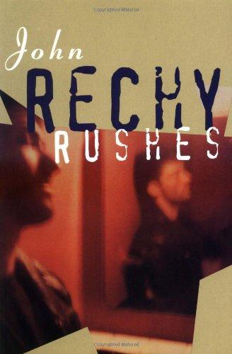 Rushes (Rechy, John)