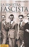La sinistra fascista. Storia di un progetto mancato