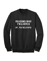 Indica Plateau Reasons Why You're Stupid Crewneck Sweatshirt