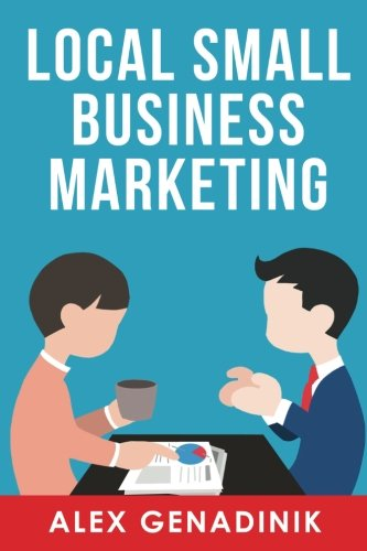Download Local Small Business Marketing: Best ways to promote a local business or service ebook