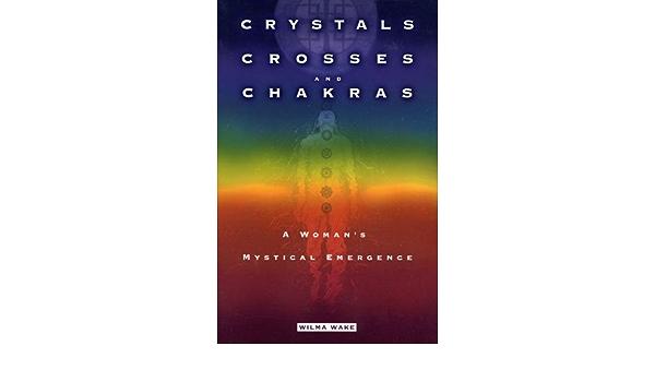 Crystals Crosses And Chakras Wake Wilma 9780373874675 Amazon Com Books