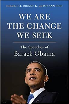 We Are the Change We Seek: The Speeches of Barack Obama