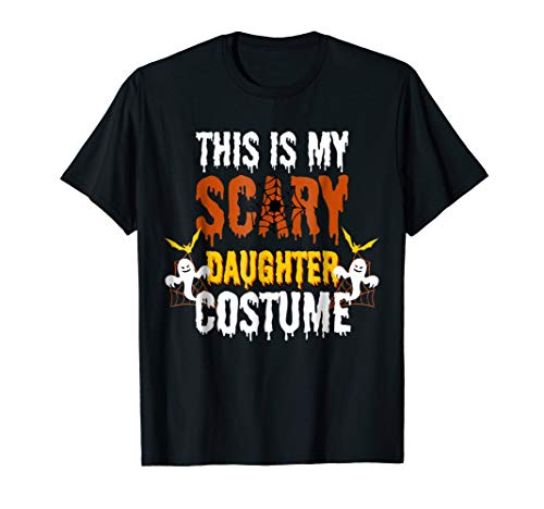 This Is My Scary Daughter Costume Halloween Gift Tee Shirt
