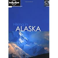 Lonely Planet Hiking in Alaska (LONELY PLANET WALKING GUIDES)