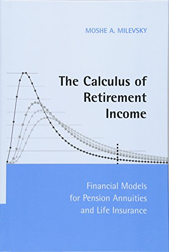 The Calculus Of Retirement Income  Financial Models For Pension Annuities And Life Insurance