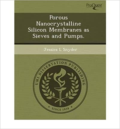 Book Porous Nanocrystalline Silicon Membranes as Sieves and Pumps.- Common