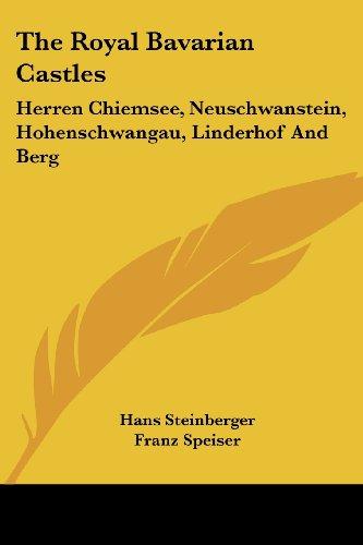 (The Royal Bavarian Castles: Herren Chiemsee, Neuschwanstein, Hohenschwangau, Linderhof And Berg)