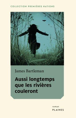 Aussi longtemps que les rivieres couleront (French Edition)