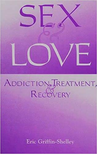 Addiction love recovery sex treatment