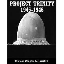 PROJECT TRINITY-- World War II 1945-1946