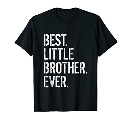 Best Little Brother Ever Birthday Gift T Shirt