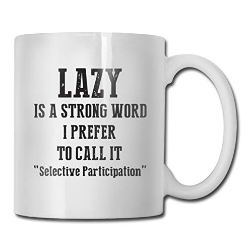 Riokk Az Lazy is A Strong Word I Prefer to Call It Selective Participation 11oz Coffee Mug Funny -