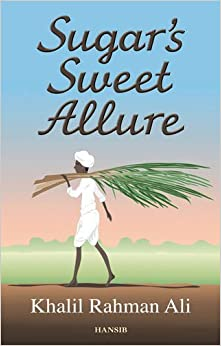 Sugar's Sweet Allure by Khalil Rahman Ali (1-Nov-2013)