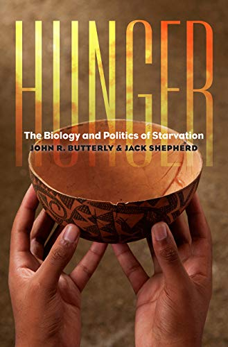 Hunger: The Biology and Politics of Starvation (Geisel Series in Global Health and Medicine)