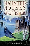 Haunted Houses in Great Britain, Joseph Braddock, 0880297018