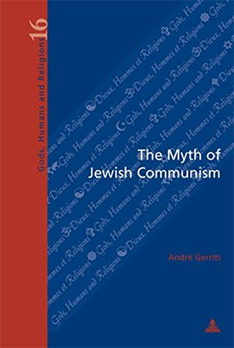 The Myth of Jewish Communism: A Historical Interpretation (Dieux, Hommes et Religions / Gods, Humans and Religions)