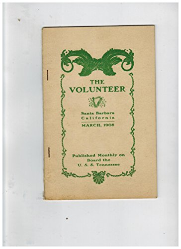 The Volunteer, Published Monthly on Board the U.S.S. Tennessee, Santa Barbara California. March 1908