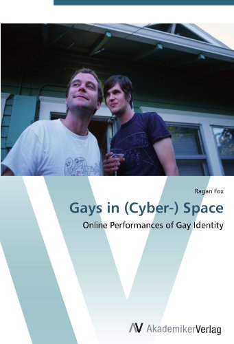Gays in (Cyber-) Space: Online Performances of Gay Identity