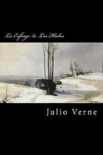 La Esfinge de Los Hielos par Verne