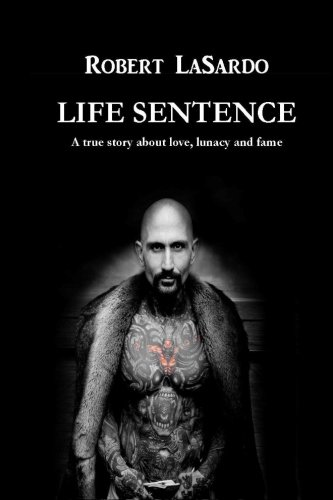 Existence Sentence: A true story about love, lunacy and fame