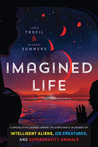 Book Cover: Imagined Life: A Speculative Scientific Journey among the Exoplanets in Search of Intelligent Aliens, Ice Creatures, and Supergravity Animals