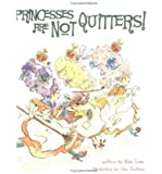 Princesses Are Not Quitters! (Princesses Are Not...) (Paperback) - Common