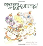 img - for Princesses Are Not Quitters! (Princesses Are Not...) (Paperback) - Common book / textbook / text book