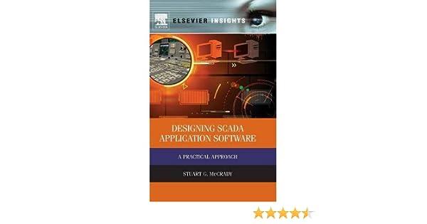 A Practical Approach Designing SCADA Application Software
