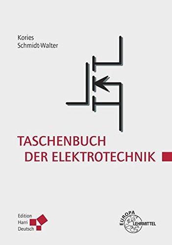 Taschenbuch der Elektrotechnik: Grundlagen und Elektronik