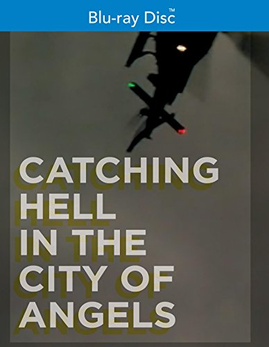 Catching Hell in the City of Angels [Blu-ray]