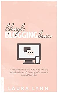 Lifestyle Blogging Basics by Laura Lynn ebook deal