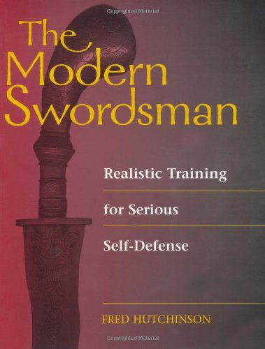 THE MODERN SWORDSMAN - Realistic Training for Serious Self-Defense (Spyderco Training Knives)