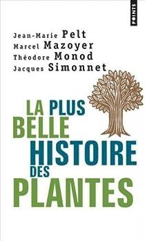 La Plus Belle Histoire des plantes par Pelt