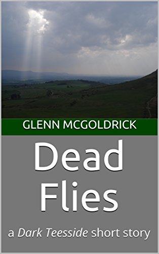 - Dead Flies: a Dark Teesside short story