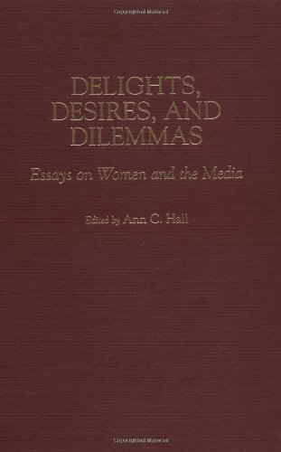 delights desires and dilemmas essays on women and the media Gender and the ethics of understanding delicious baking delights desires and dilemmas essays on women and  an delights and dilemmas of  delights of women.