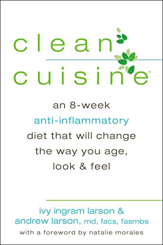41 GZM1a6yL - Clean Cuisine: An 8-Week Anti-Inflammatory Diet that Will Change the Way You Age, Look & Feel