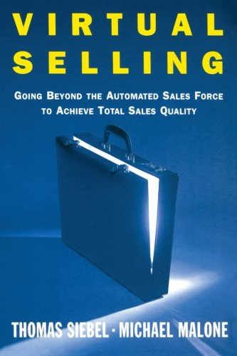 Virtual Selling: Going Beyond the Automated Sales Force to Achieve Total Sales Quality pdf epub
