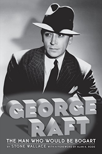 George Raft - The Man Who Would Be Bogart