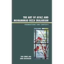 The Art of Avaz and Mohammad Reza Shajarian: Foundations and Contexts