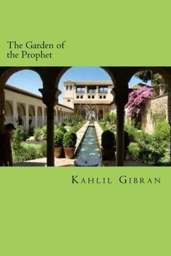 The Garden of the Prophet (Kahlil Gibran The Garden Of The Prophet)