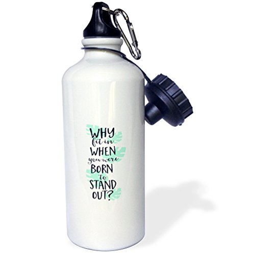 3dRose Sven Herkenrath Quotes - Why fit in When you were Born to Stand Out Phrase Freedom Trendy - 21 oz Sports Water Bottle (wb_254302_1) by 3dRose