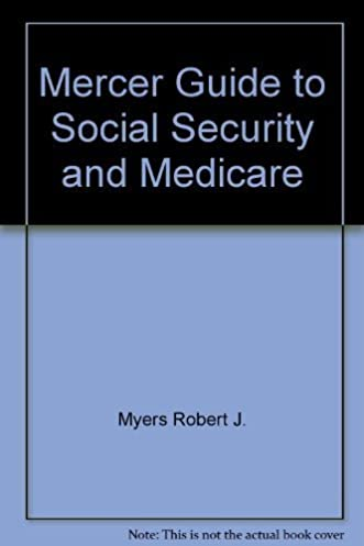 mercer guide to social security and medicare dale r detlefs rh amazon com Social Security Retirement Information Social Security Retirement Information