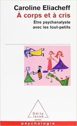 Lire un A corps et à cris : être psychanalyste avec les tout-petits pdf