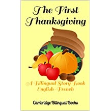 The First Thanksgiving: A Bilingual Story Book English-French