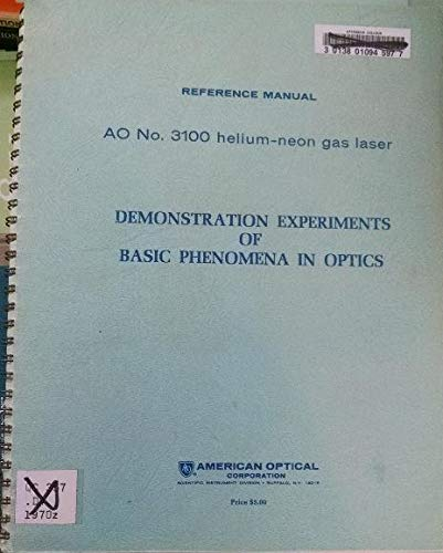 3100 Laser - Demonstration Experiments of Basic Phenomena in Optics: Reference Manual AO No. 3100 hellium-neon gas laser