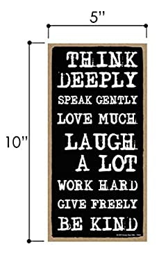 Think Deeply, Speak Gently, Love Much - 5 x 10 inch Hanging Sign, Inspirational Wall Art, Decorative Wood Sign Home Decor