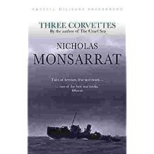 Cassell Military Classics: Three Corvettes